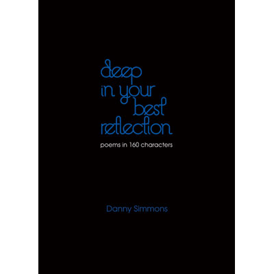Deep in your Best Reflection - Danny Simmons