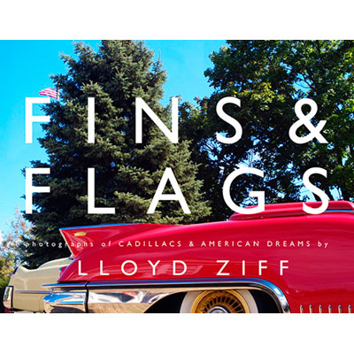 Fins & Flags Photographs of Cadillacs & American Dreams - Lloyd Ziff