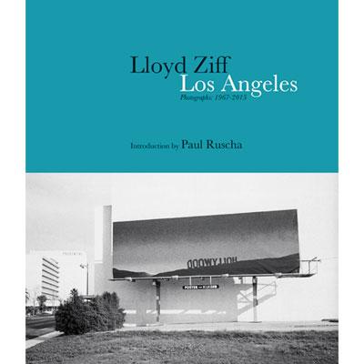 New York Los Angeles - Photographs: 1967-2015 - Lloyd Ziff