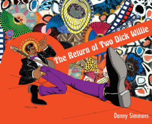 Danny Simmons The Return of Two Dick Willie
